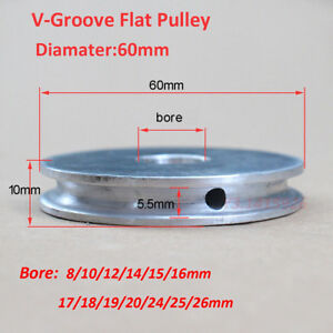 60mm Diameter bore 8 10 12 14 15 16 17 18 19 20 24 25 26mm V groove Flat Pulley