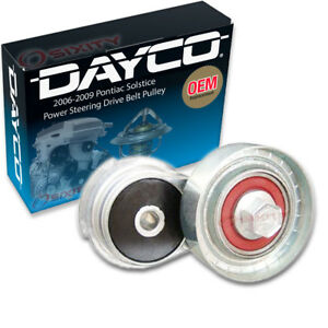 Dayco Power Steering Drive Belt Pulley For 2006 2009 Pontiac Solstice 2 0l Cx