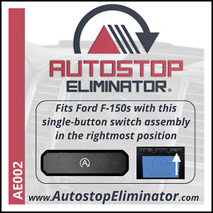Autostop Eliminator Ford F150 With Single Button Auto Start Stop Switch Ae002