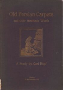 Book Old Persian Carpets And Their Artistic Values 1913 Persian Rugs And