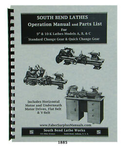 South Bend Lathes 9 10k Models A B C Operation Manual Parts List 1885