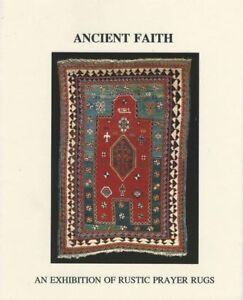 Book Ancient Faith An Exhibition Of Rustic Prayer Rugs 1993