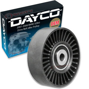 Dayco Drive Belt Idler Pulley For 2007 2008 Bmw 328xi Tensioner Pully Ne