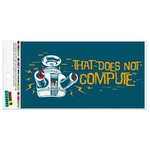 Does Not Compute B9 Robot Lost In Space Automotive Car Vinyl Magnet