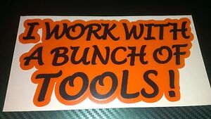 Work With Tools Sticker Transfer Decal Graphic Funny Snap On Tool Box Vans Cars
