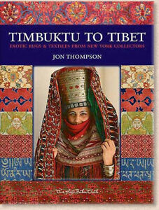 Book Timbuktu To Tibet Exotic Rugs And Textiles From New York Collectors 2008