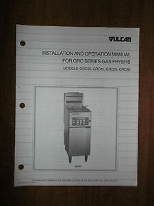 Vulcan Gas Fryer Grc Series Installation Operation Manual Owner User 35 45 65 85