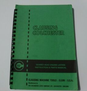 Clausing Colchester 15 Engine Lathes Instruction Service Parts Manual Original