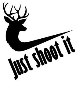 Browning Just Shoot It deere Sticker Vinyl Decal For Car And Others