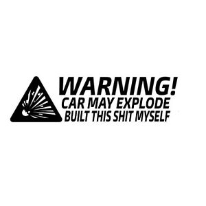 Car Window Decal Truck Outdoor Sticker Funny Built Myself Car May Explode Haha