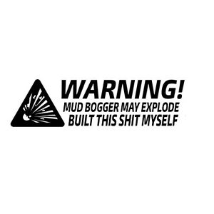 Car Window Decal Truck Outdoor Sticker Funny Built Myself May Explode Mud Bogger