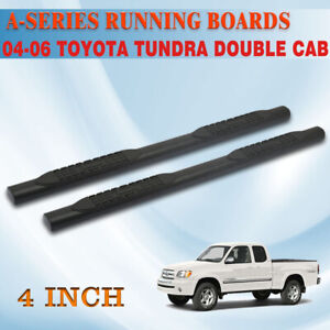 For 04 06 Toyota Tundra Double Cab 4 Nerf Bar Side Step Running Board Black A