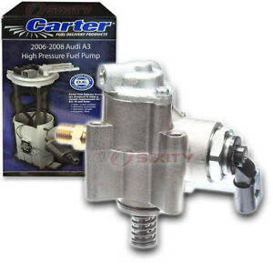 Carter High Pressure Fuel Pump For 2006 2008 Audi A3 2 0l L4 Direct Ir