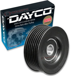 Dayco Drive Belt Idler Pulley For 2004 2013 Infiniti Qx56 5 6l V8 Yq