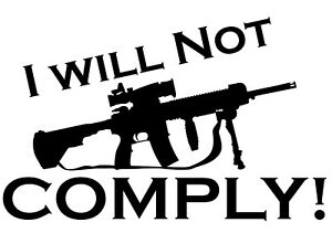 Ar15 M4 I Will Not Comply Vinyl Decal Sticker