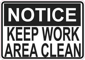 5 X 35 Notice Keep Work Area Clean Sticker Vinyl Sign Stickers Business Signs