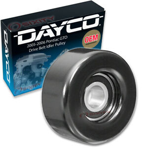 Dayco Drive Belt Idler Pulley For 2005 2006 Pontiac Gto Tensioner Pully Ee