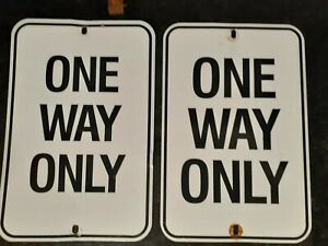 2 one Way Only Road Signs Real Used Original Unique Uncommon Traffic Highway