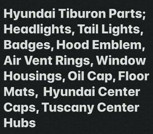 Hyundai Tiburon Parts See Individual Pricing In Description