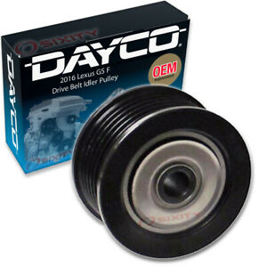 Dayco Drive Belt Idler Pulley For 2016 Lexus Gs F Tensioner Pully Wi