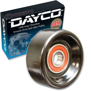 Dayco Smooth Pulley Drive Belt Idler Pulley For 1998 Jeep Cherokee 4 0l L6 Dk