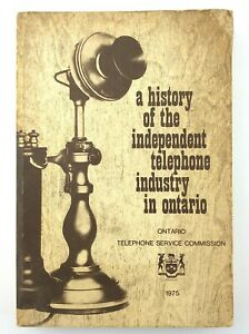 A History of the Independent Telephone Industry In Ontario 1975 Book Q046