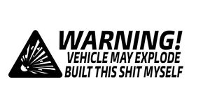 Car Window Decal Truck Outdoor Sticker Funny Built Myself May Explode Haha Lol
