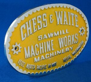 Vintage 1950 s Chess Waite Sawmill Machine Works Machinery Badge Kelso Wash