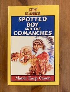Spotted Boy and the Comanches PB Mabel Earp Cason Pacific Press $7.00