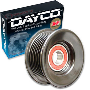 Dayco Grooved Pulley Drive Belt Tensioner Pulley For 1999 2003 Ford F 350 El