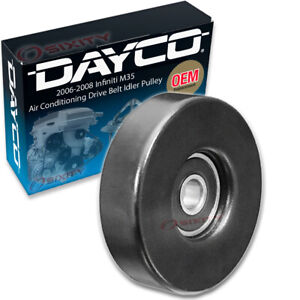 Dayco Ac Drive Belt Idler Pulley For 2006 2008 Infiniti M35 Engine Bearing Fz