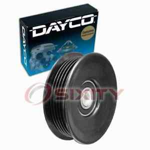 Dayco Grooved Pulley Drive Belt Idler Pulley For 2007 Chevrolet Silverado Lu