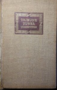 1922 The International Competition for The Chicago Tribune Tower Designs $450.00