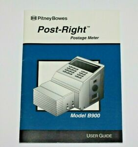 Pitney Bowes User Guide Post right Postage Meter Model B900
