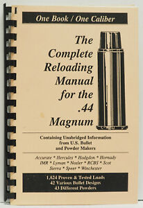 One Book One Caliber The Complete Reloading Manual for the .44 Magnum 56 pgs $12.99