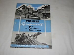 1940 s Pioneer Equipment For Mines Quarries Gravel Pits Sales Brochure