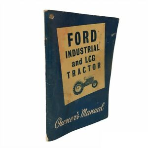 Ford 2000 4000 Industrial And Lcg Tractor Owners Manual Vintage 1962 Original