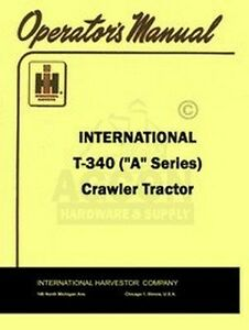 International Farmall T 340 Crawler Operators Manual Ih