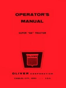 Oliver Super 66 Gas And Diesel Tractor Operators Manual