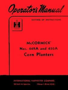 International Mccormick 449a 449 a 450a 450 a Corn Planter Operators Manual Ih