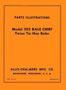 Allis Chalmers Model 303 Bale Chief Twin Tie Hay Baler Parts Illustration Manual