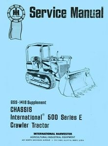 International Harvester 500 e 500e Crawler Chassis Service Manual Ih Supplement