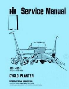 International Harvester 400 500 Series Cyclo Planter Shop Service Manual Ih