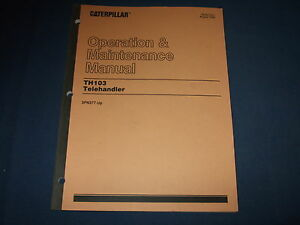 Cat Caterpillar Th103 Telehandler Operation Maintenance Manual 3pn377 up