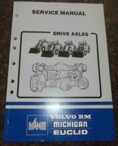 Volvo Bm Michigan Euclid Wheel Loader Drive Axles Service Manual Book