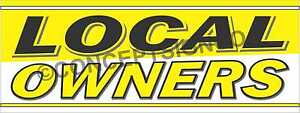 2 x5 Local Owners Banner Outdoor Signs Business Buy Locally Owned Ownership