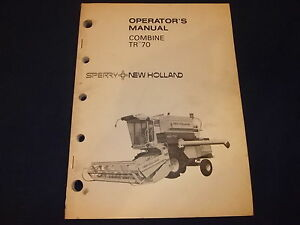 Sperry New Holland Tr70 Combine Operation Maintenance Book Manual