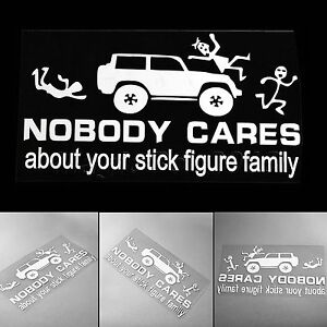 Jeep Nobody Cares About Your Stick Figure Family Funny Car Bumper Decal Sticker