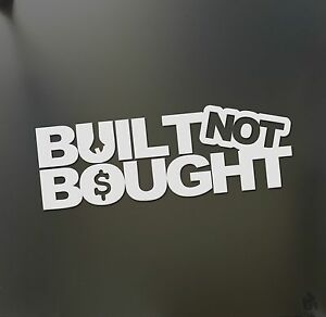 Built Not Bought Sticker V2 Funny Turbo Wrench Jdm Drift Lowered Car Window