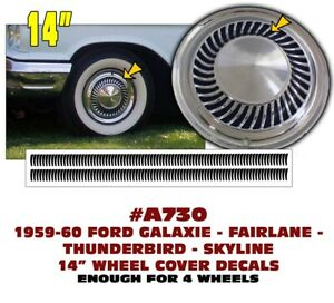 A730 1960 62 Ford 14 Wheel Cover Hub Cap Decal Galaxie Fairlane T bird